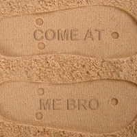 Come At Me Bro Custom Sand Imprint Flip Flops