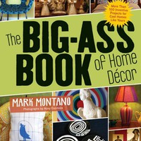 UrbanOutfitters.com > The Big-Ass Book of Home Dcor by Mark Montano