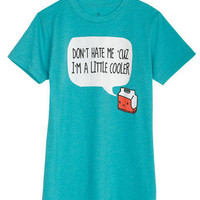 Little Cooler Tee