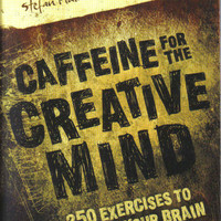 Caffeine for the Creative Mind: 250 Exercises to Wake Up Your Brain [Paperback]