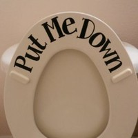 Put ME Down (Toilet vinyl sticker): Home & Kitchen