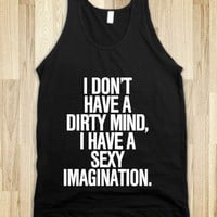 I don't have a dirty mind, I have a sexy imagination - Awesome fun #$!!*&
