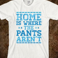 Home Is Where The Pants Aren't (Blue) - Cheap Deep Blue
