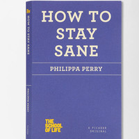 Urban Outfitters - The School Of Life: How To Stay Sane By Philippa Perry