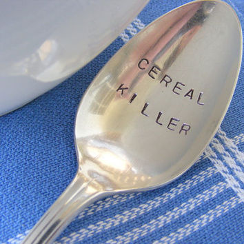 Hand Stamped Spoon Cereal Killer by BabyPuppyDesigns on Etsy