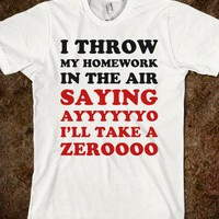 Throw My Homework in the Air (Tee) - Text First