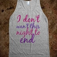 I dont want this night to end - Kylynn&#x27;s designs