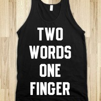 Two Words One Finger (Tank) - Text Tees With Attitude