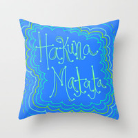 Hakuna Matata Throw Pillow by Kayla Gordon | Society6