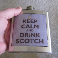 Keep Calm Drink Scotch Liquor Hip Flask by stellarcustomimages