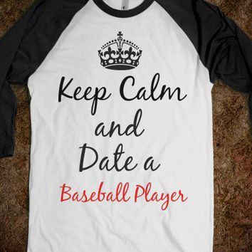 Keep Calm and Date a Baseball Player-Unisex White/Black T-Shirt