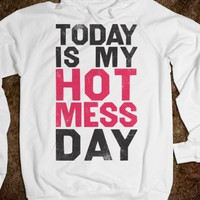 Today Is My Hot Mess Day - Spring Breaker