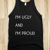 I&#x27;m Ugly and I&#x27;m Proud - Scampy Shop