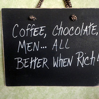 Rich Men coffee chocolate wood sign