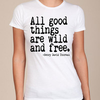 All Good Things Are Wild And Free Womens American by happyfamily