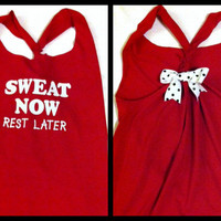 Sweat Now Rest Later Racerback Workout Tank Top by RufflesWithLove