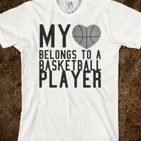 my heart belongs to a basketball player - shirts