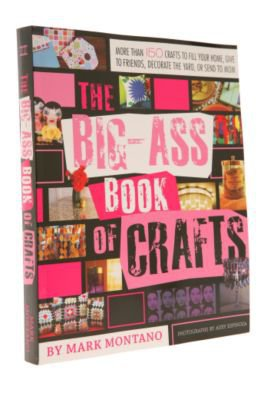UrbanOutfitters.com &gt; Big-Ass Book of Crafts by Mark Montano