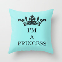 I'm a princess Throw Pillow by Louise Machado