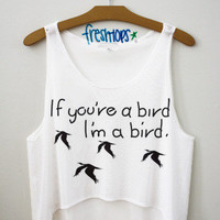If you're a bird I'm a bird crop top | fresh-tops.com