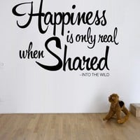 Modern , Urban and Contemporary - Happiness is only Real when Shared - Wall Decals , Home WallArt Decals