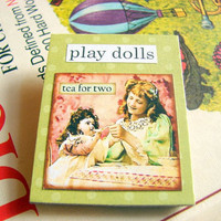 Play Dolls Tea for Two - Girl and Her Doll Brooch - Tea Party Large Vintage Collage Chipboard Pin Badge - One of a Kind - Buy 2 Sale
