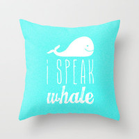 I Speak Whale Throw Pillow by MN Art