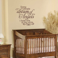 Nursery Wall Decal - Script Vinyl Wall Quote For Baby Nursery Boys Or Girls Room - Some People Dream Of Angels Wall Art 22H x 23W CQ018