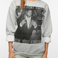 Biggie If You Dont Know Sweatshirt