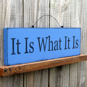 It Is What It Is Sign Liberty Blue with Black by SuzsCountryPrims