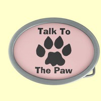 Talk To The Paw With Pink Belt Buckle from Zazzle.com