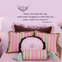 Cheshire Cat Alice in Wonderland Only a Few Find the Way wall quote vinyl wall art decal sticker 14x29