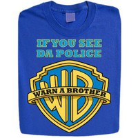 Amazon.com: Stabilitees If You See Da Police, Warn a Brother Hip Hop Style Festival Funny T-shirts: Clothing