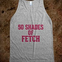 50 Shades of Fetch - Awesome fun #$!!*&