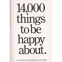 14, 000 Things to Be Happy About: Barbara Ann Kipfer: 0019628013705: Books