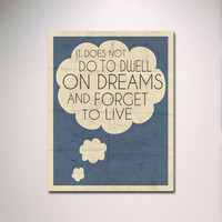 Dumbledore Typography Quote / It Does Not Do to Dwell on Dreams and Forget to Live 8&quot; x 10&quot; Poster Print / Harry Potter Inspirational Quote