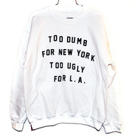 Dumb &amp; Ugly Sweatshirt Select Size by BurgerAndFriends on Etsy