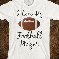 I love my football player - The GF Life