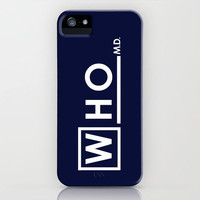 Who M.D.  Doctor Who House MD Mashup iPhone Case by Olechka | Society6