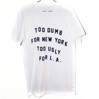 Dumb &amp; Ugly T-Shirt