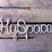 Rustic Sign My Space Wall Hanging, natural hemp crochet tube wire wrapped, primitive home decor