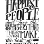 THE HAPPIEST PEOPLE... (black & white) Art Print | Print Shop