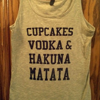 Cupcakes Vodka Hakuna Matata Tank