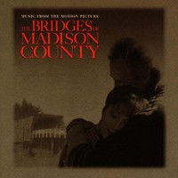 The Bridges Of Madison County: Music From The Motion Picture