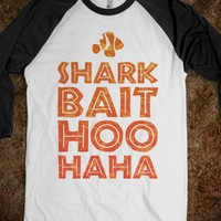 Shark Bait! Hoo haha - New Nostalgia - Skreened T-shirts, Organic Shirts, Hoodies, Kids Tees, Baby One-Pieces and Tote Bags