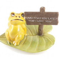 Have I Toad You Lately That I Love You Romantic Anniversary Kitsch Retro Gift / Vintage 60s 70s