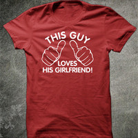 This Guy Loves His Girlfriend. T-Shirt for Guy Teenage Boy Teenager. Shirt For Men College Student Relationship Couples Hands