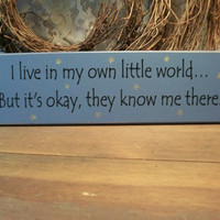 I live in my own little world Wall Sign Wood by CountryWorkshop