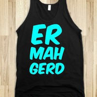 Er Mah Gerd - White Girl Apparel - Skreened T-shirts, Organic Shirts, Hoodies, Kids Tees, Baby One-Pieces and Tote Bags