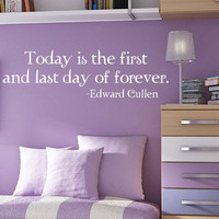 Twilight Wall Decal  Today is the first and by greatwallsoffire